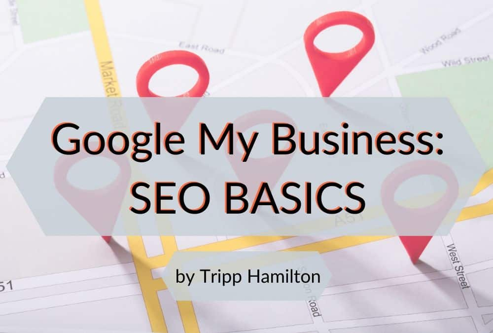 SEO Basics: Google My Business