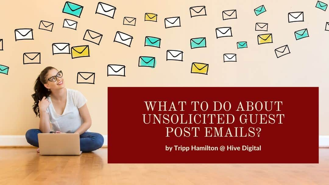 What to do about Unsolicited Guest Post Emails?