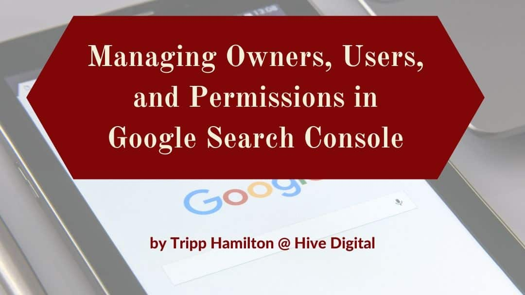 Managing Owners, Users, & Permissions: Google Search Console