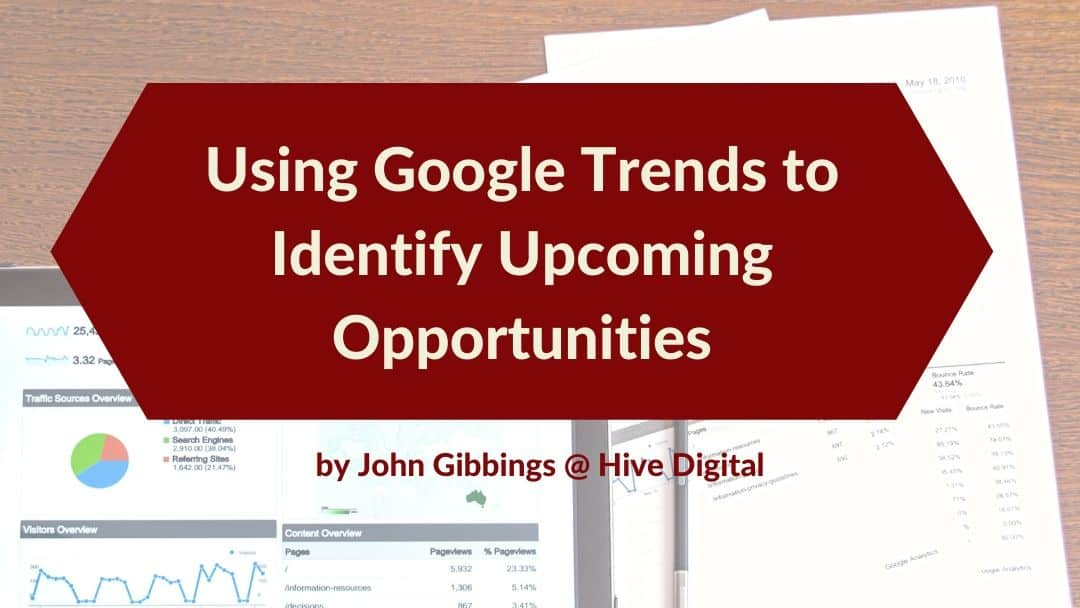 Using Google Trends to Identify Upcoming Opportunities