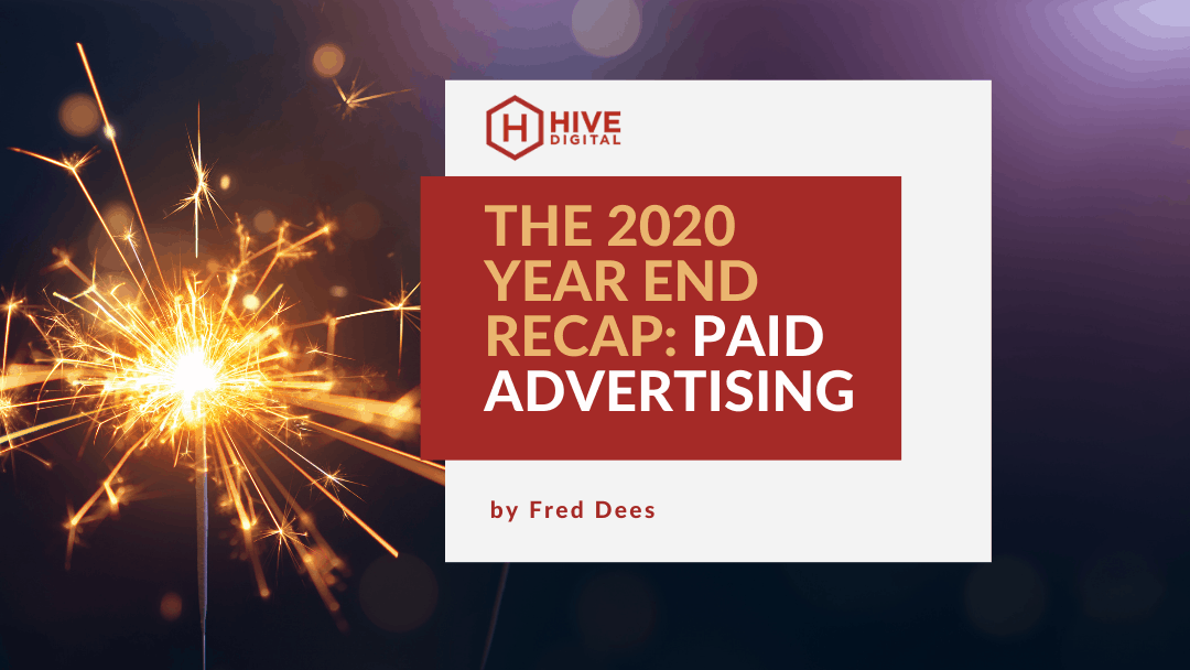 The 2020 Year End Recap: Paid Advertising